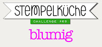 http://stempelkueche-challenge.blogspot.com/2017/05/stempelkuche-challenge-69-blumig.html