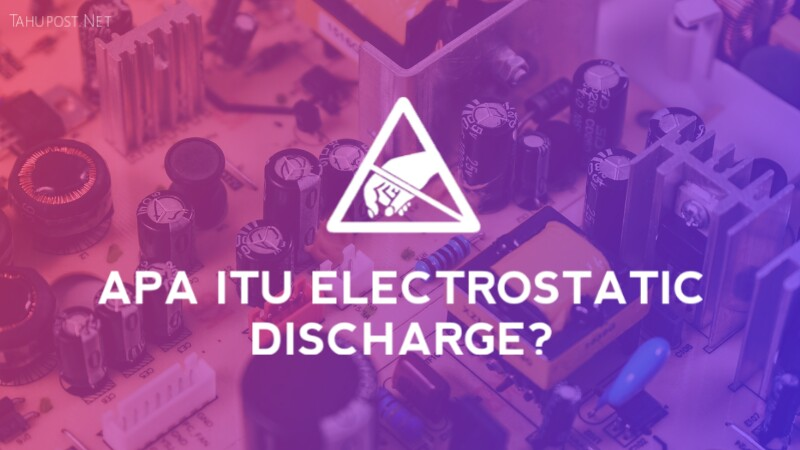 ESD (Electrostatic Discharge)