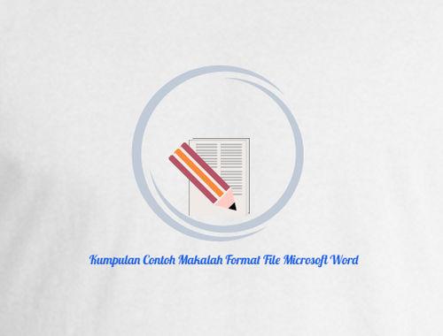 Kumpulan Contoh Makalah Format File Microsoft Word