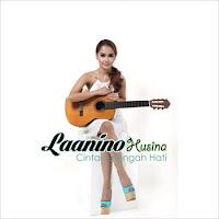 Lirik Lagu Laanino Husina Cinta Setengah Hati
