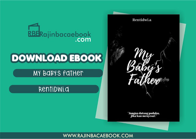 Download Novel My Baby's Father by Renti Dwi Anggraini Pdf