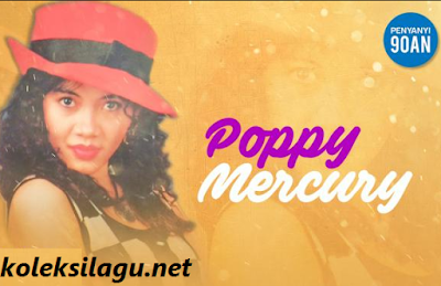 Lagu Kenangan Poppy Mercury Full Album