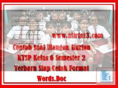 Contoh Soal Ulangan Harian KTSP Kelas 6 Semester 2 Terbaru Siap Cetak Format Words.Doc