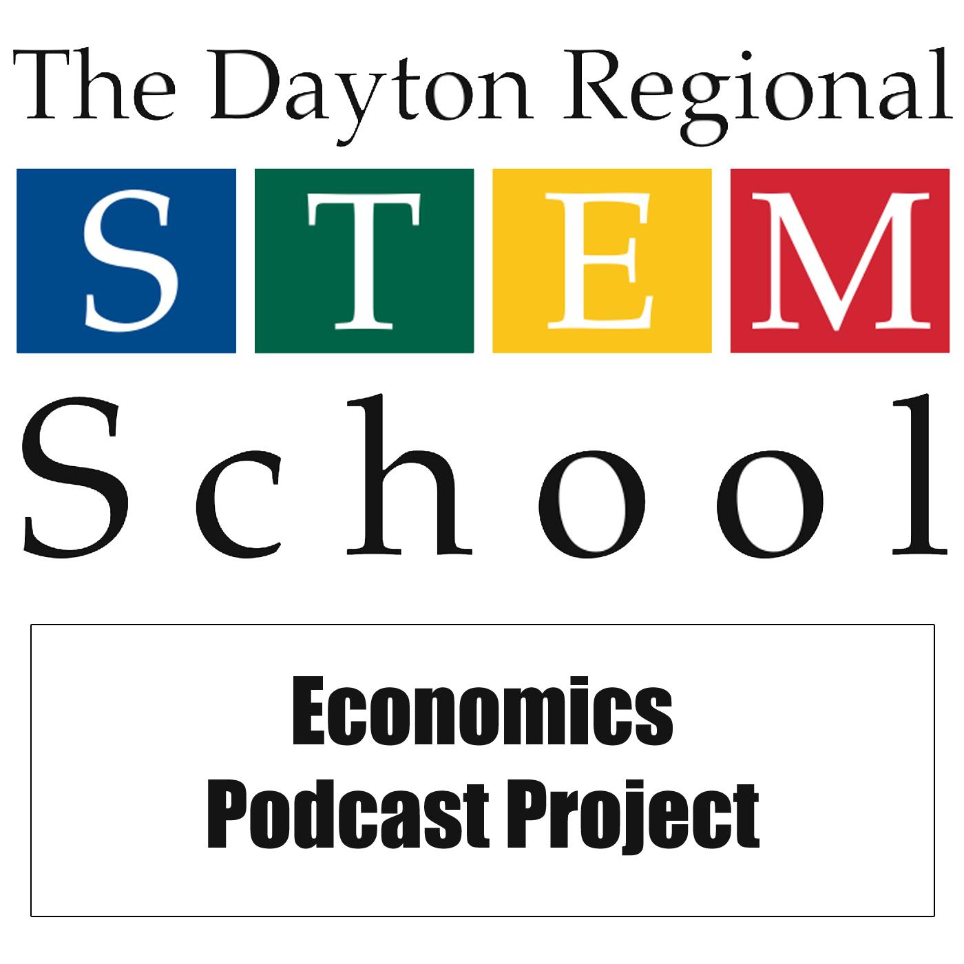 Dayton Stem School: The Dayton Regional STEM School Local Economics Podcast