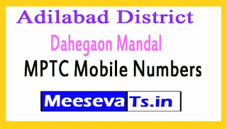 Dahegaon Mandal MPTC Mobile Numbers List Adilabad District in Telangana State