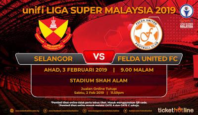 Live Streaming Selangor vs Felda United Liga Super 3.2.2019