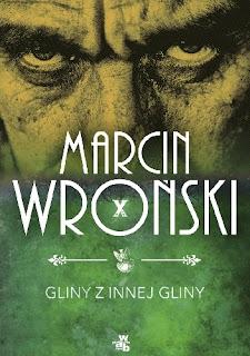 """""""Gliny z innej gliny"""" - Marcin Wroński"""
