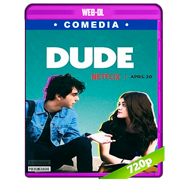 Dude (2018) WEB-DL 720p Audio Dual Latino-Ingles