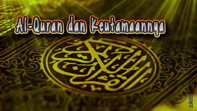 Makalah Al-Quran dan Keutamaannya
