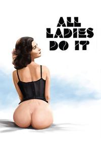 Watch All Ladies Do It Online Free in HD