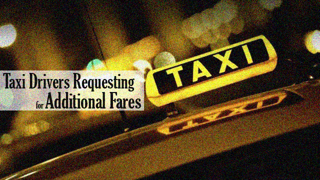Taxi Drivers Requesting for Additional Fares