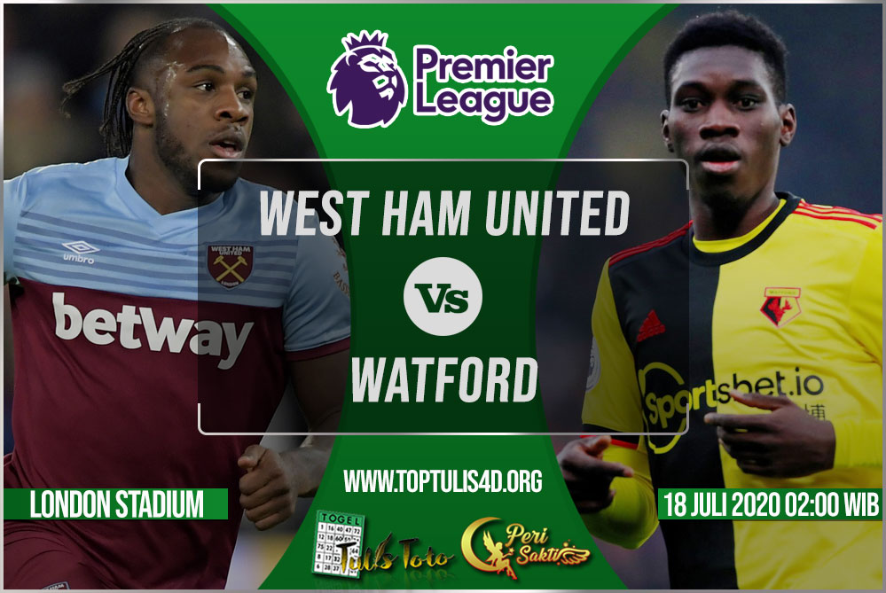 Prediksi West Ham United vs Watford 18 Juli 2020
