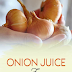 Increase Hair Volume And Reverse Grey Hair With Onion Juice