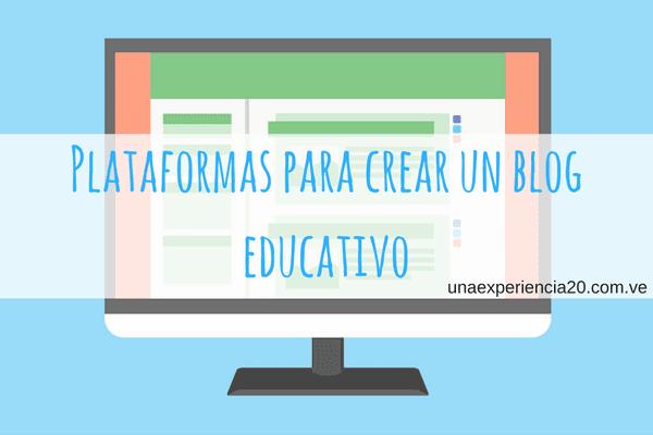 Plataformas para crear un blog educativo