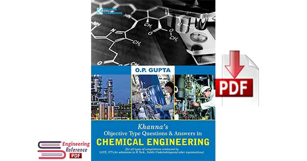 Khanna's Objective Type Questions and Answers in Chemical Engineering 2016 by O. P. Gupta