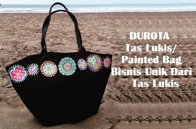 DUROTA Tas Lukis/ Painted Bag Bisnis Unik Dari Tas Lukis
