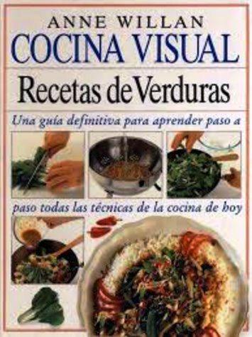 Cocina visual recetas de verduras – Anne Willan