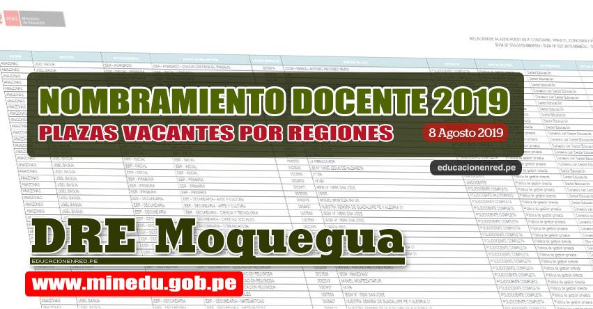 DRE Moquegua: Relación Final de Plazas Vacantes para Nombramiento Docente 2019 (.PDF ACTUALIZADO 8 AGOSTO) www.dremoquegua.gob.pe