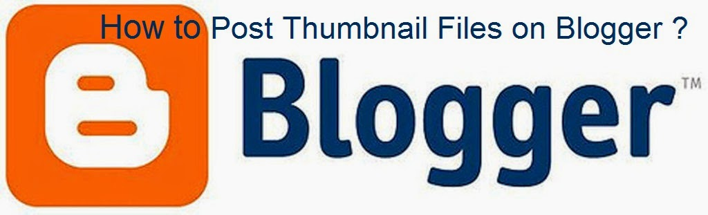 How to Post Thumbnail Files on Blogger : eAskme