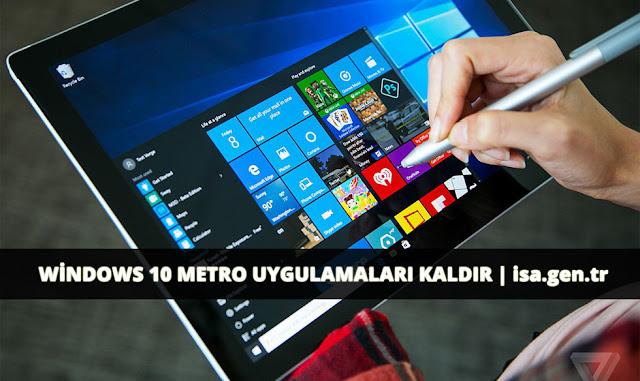windows 10 metro uygulamaları kaldır