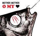 Mother Mother: O My Heart