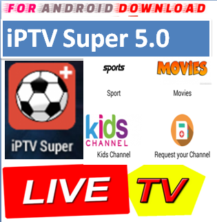 Download Android Free iPTVSuper IPTV Apk -Watch Free Live Cable Tv Channel-Android Update LiveTV Apk  Android APK Premium Cable Tv,Sports Channel,Movies Channel On Android