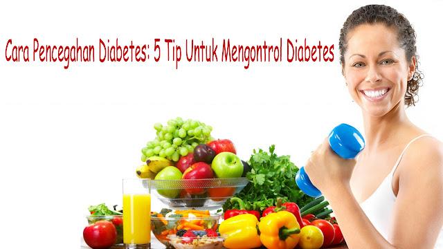 Cara Pencegahan Diabetes: 5 Tip Untuk Mengontrol Diabetes