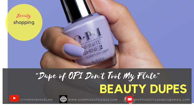 Shopping, Style and Us : India's Best Shopping and Self-Help Blog - Dupe of OPI Don't Toot My Flute