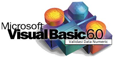 Format dan Validasi Data Numeric pada Textbox VB6