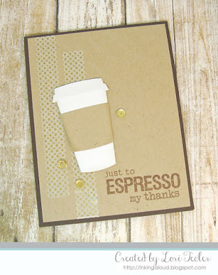 Just to Espresso My Thanks card-designed by Lori Tecler/Inking Aloud-stamps and dies from SugarPea Designs