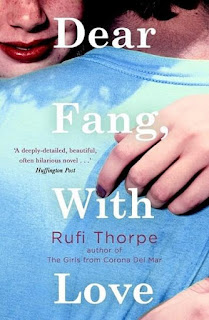 Dear Fang, With Love by Rufi Thorpe
