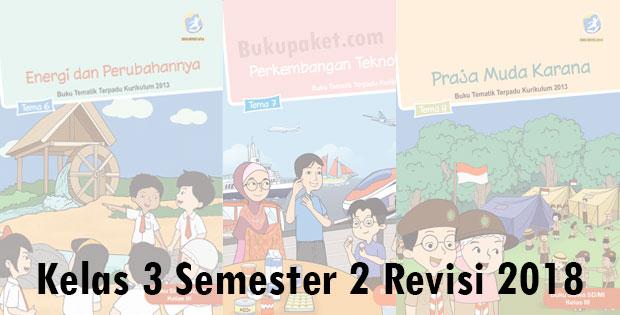 Buku Kelas 3 SD/MI Kurikulum 2013 Semester 2 Revisi 2018