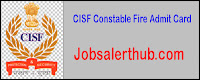 CISF Constable Fire Admit Card