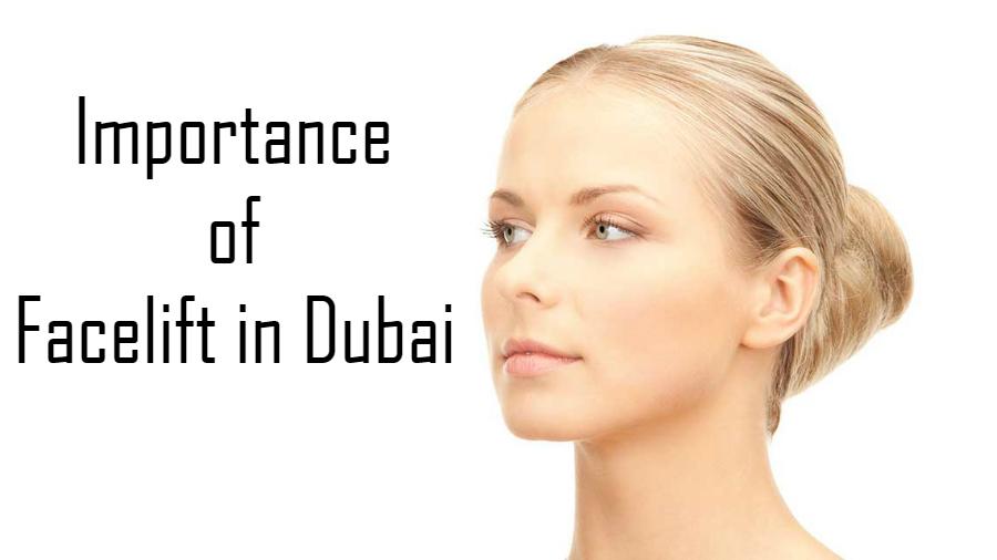 Importance of Facelift in Dubai