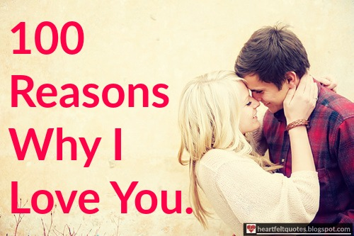 100 Reasons Why I Love You | Heartfelt Love And Life Quotes