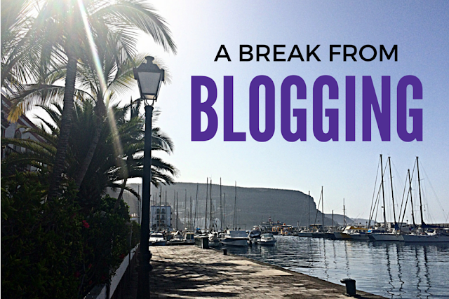 a-break-from-blogging