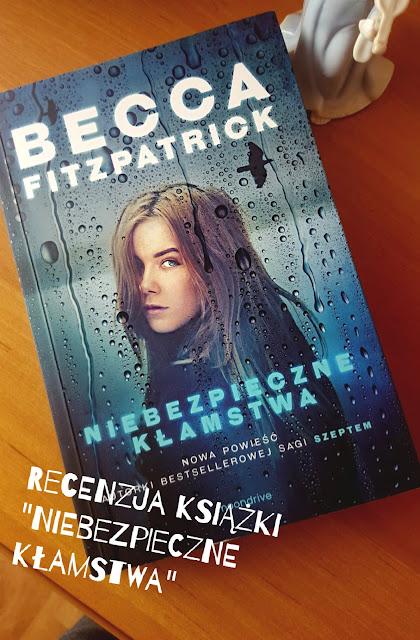 """""""Niebezpieczne kłamstwa"""" Becci Fitzpatrick - recenzja"""