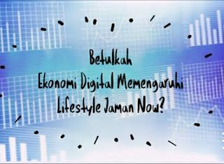 ekonomi digital dan lifestyle jaman now, ecodigi in financial, fintech financial technologi, ekonomi digital untuk indonesia, apa itu ekonomi digital, gerakan nasional non tunai, bank indonesia mengeluarkan kebijakan baru,