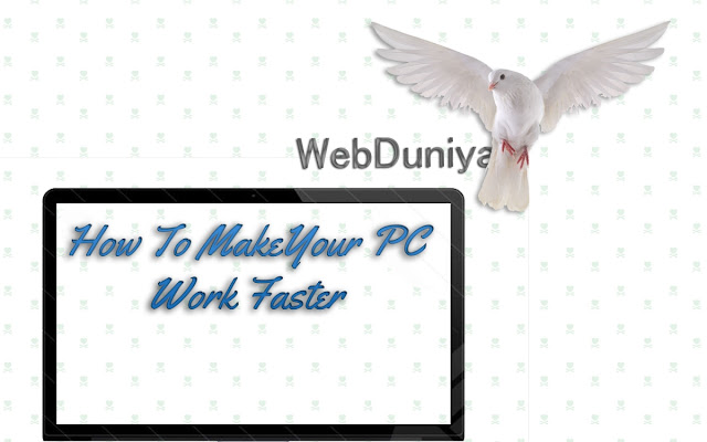 How To Make Your PC Work Faster