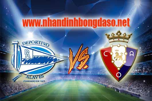 Nhận định bóng đá Alaves vs Osasuna, 01h30 ngày 06/04