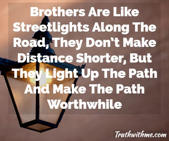 Quotes For Brothers | Best Brother Quotes Brothers For Life Quote