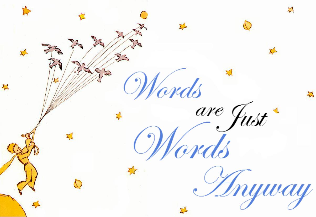 http://wordsarejustwordsanyway.blogspot.com/