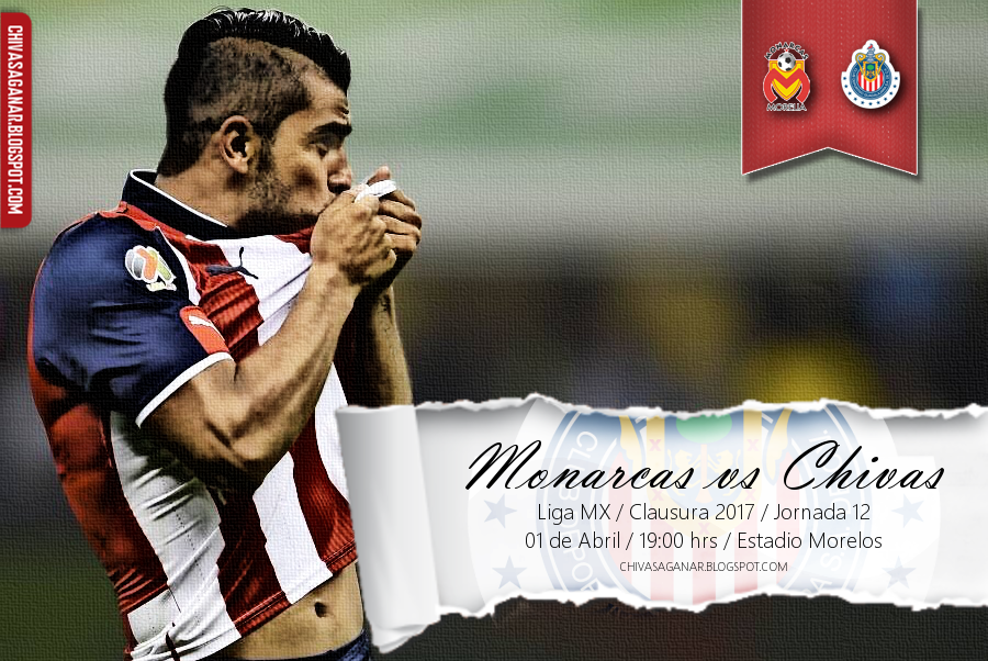 Liga MX : CA Monarcas Morelia vs CD Guadalajara - Clausura 2017 - Jornada 12.