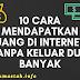 10 Cara Mendapatkan Uang di Internet Tanpa Keluar Duit Banyak