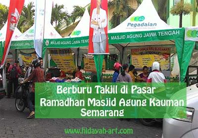 Berburu Takjil di Pasar Ramadhan Masjid Agung Kauman Semarang