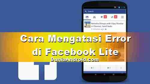 Cara mengatasi Facebook Lite Error dan sering Berhenti