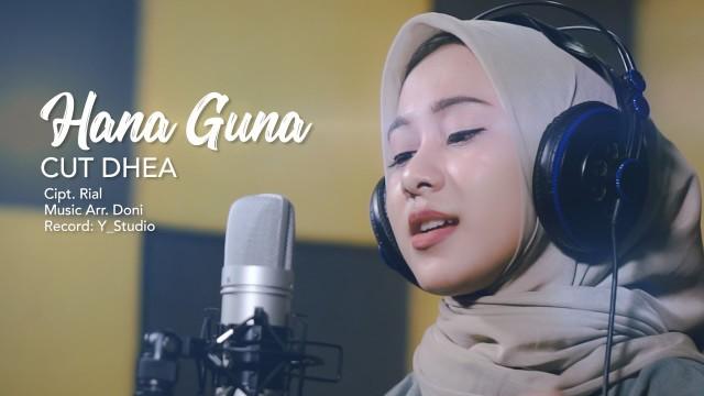 Cut Dhea - Hana Guna