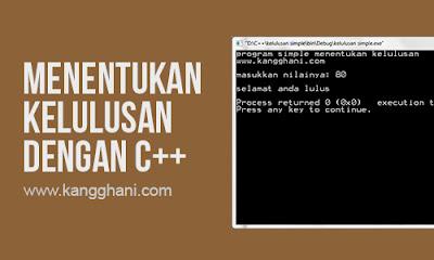 Program Sederhana Menentukan Kelulusan dengan C++