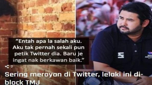 Sebabkan Selalu Meroyan Di Twitter, Lelaki Ini Kena Block Dengn TMJ. Baru Ingat Nak Kawan Baik