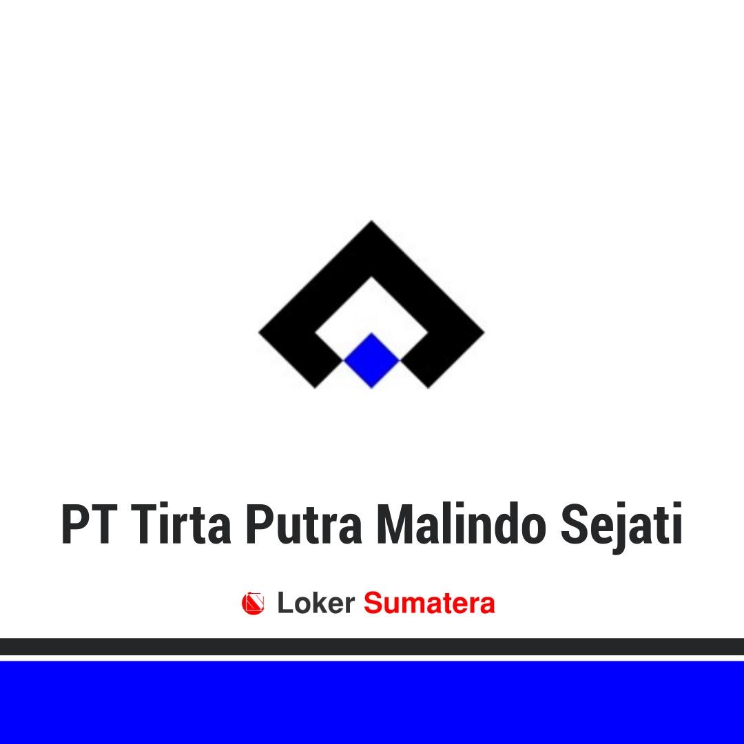 Lowongan Kerja PT Tirta Putra Malindo Sejati (Tirta Corp) Batam Januari 2020 sebagai Admin Project